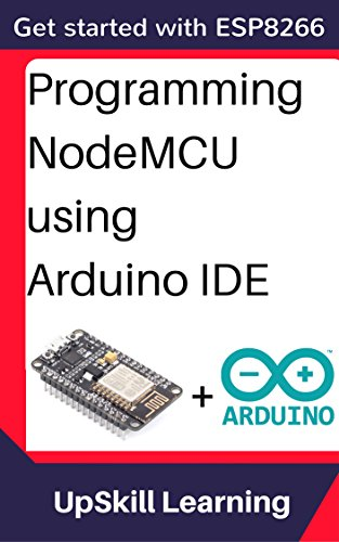 ESP8266: Programming NodeMCU Using Arduino IDE - Get Started With ...