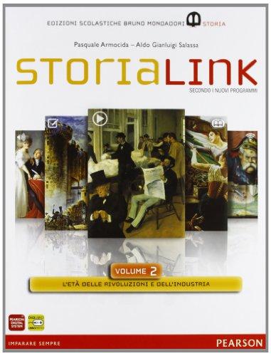 StoriaLink. Con atlante. Per le Scuole superiori. Con espansione online: 2