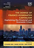 The Demise of Finance-dominated Capitalism: Explaining the Financial and Economic Crises (New Directions in Modern Economics)