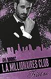 Millionaires Club: L.A. Millionaires Club - Tristan