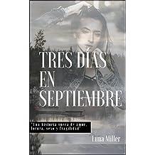 Tres días en Septiembre (Spanish Edition)
