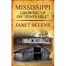 Mississippi: Growing Up on Jones Hill by Janet Skeens (2010-06-23)