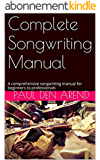Complete Songwriting Manual: A comprehensive songwriting manual for beginners to professionals (English Edition)