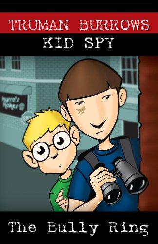 Truman Burrows, Kid Spy–The Bully Ring (English Edition) (Bully Ringe)