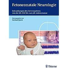Fetoneonatale Neurologie: Erkrankungen des Nervensystems von der 20. SSW bis zum 20. Lebensmonat