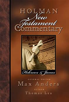 Holman New Testament Commentary - Hebrews & James: 10 di [Lea, Thomas]
