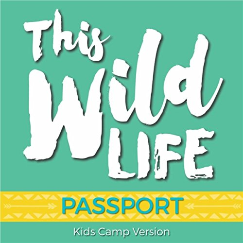This Wild Life (Kids Camp Version)