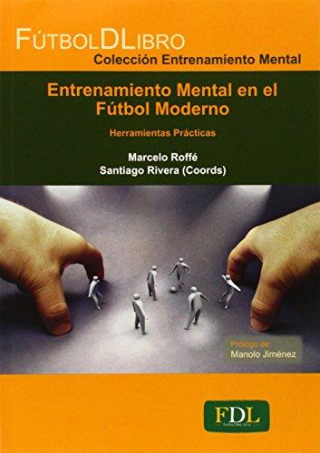Entrenamiento Mental: Herramientas Prácticas por Jose Marcelo Roffé - Argentina