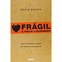 Frágil: ¿Qué te atreverías a hacer si el miedo no te paralizara? (Crecimiento personal)