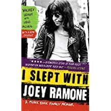 I Slept with Joey Ramone: A Punk Rock Family Memoir by Mickey Leigh (2010-11-09)