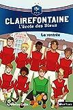 Clairefontaine, L'école des Bleus - La rentrée - Fédération Française de Football - Dès 8 ans (FFF t. 1)...