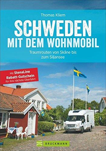 Schweden mit dem Wohnmobil: Traumrouten von Skåne bis zum Siljansee, der Schweden Wohnmobil Reiseführer inkl. neue Hafenstellplätze: Alle Infos bei Amazon
