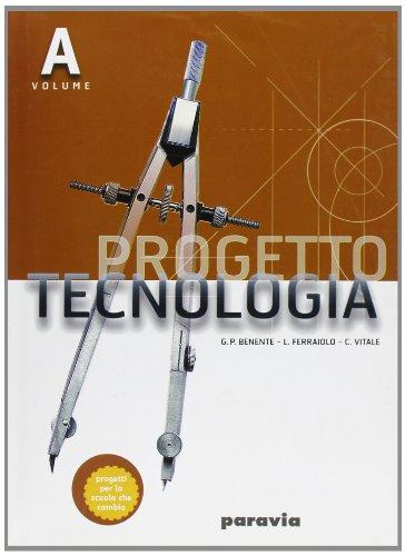 Progetto tecnologia. Volume A. Per la Scuola media