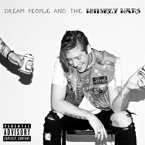 Dream People & the Whiskey Wars [Explicit]