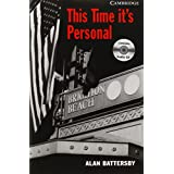 CER6: his Time It's Personal Level 6 Advanced Book with Audio CDs (3) Pack: Advanced Level 6 (Cambridge English Readers)