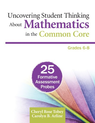 Uncovering Student Thinking About Mathematics in the Common Core, Grades 6-8: 25 Formative Assessment Probes (English Edition)