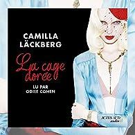 La cage dorée, tome 1 : La vengeance d'une femme est douce et impitoyable par Läckberg