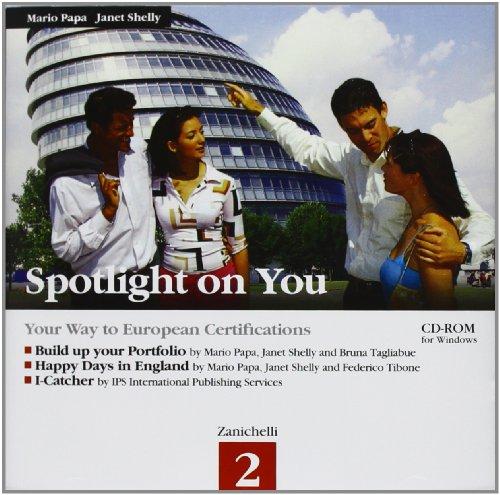 Spotlight on you. Per le Scuole superiori. CD-ROM: 2