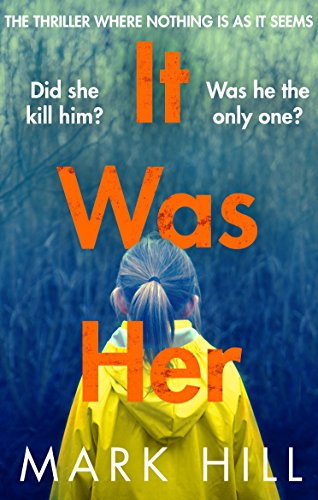 It Was Her: The breathtaking thriller where nothing is as it seems (DI Ray Drake) by [Hill, Mark]
