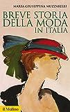Breve storia della moda in Italia (Storica paperbacks Vol. 122)