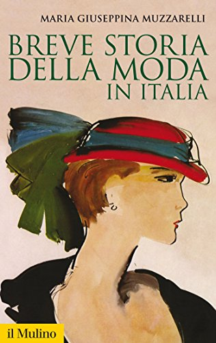 Breve storia della moda in Italia (Storica paperbacks Vol. 122) di Maria Giuseppina Muzzarelli