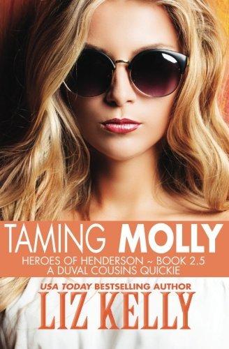 Taming Molly: Heroes of Henderson ~ Book 2.5 by Liz Kelly (2014-03-13)