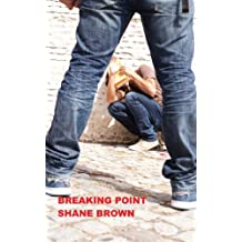breaking point by Mr Shane Brown (2013-11-20)