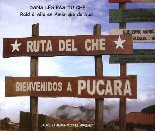 Dans les pas du Che : Raid à vélo en Amérique du Sud