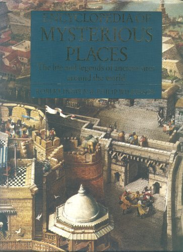 ENC MYSTERIOUS PLACE: The Life and Legends of Ancient Sites Around the World