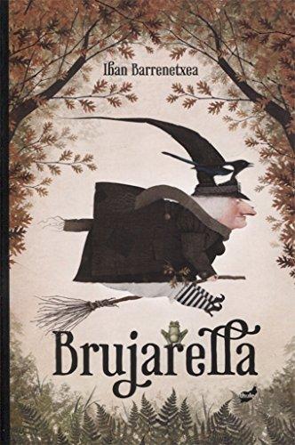 Brujarella (Narrativa ilustrada) por Iban Barrenetxea