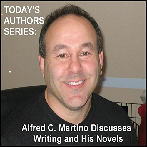 Today's Authors Series: Alfred C. Martino Discusses Writing and His Novels  Audiolibri