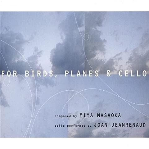 For Birds, Planes and Cello
