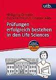 Prüfungen erfolgreich bestehen in den Life Sciences: Praxisratgeber für Studierende