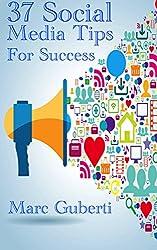 37 Social Media Tips For Success (English Edition)