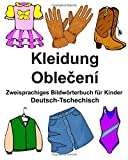 Deutsch-Tschechisch Kleidung Zweisprachiges Bildwörterbuch für Kinder (FreeBilingualBooks.com)