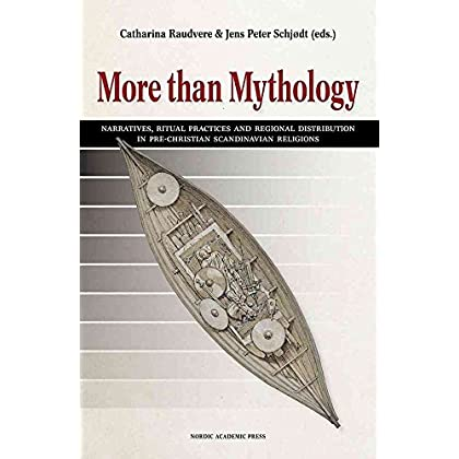 [(More Than Mythology : Narratives, Ritual Practices & Regional Distribution in pre-Christian Scandinavian Religions)] [Edited by Catharina Raudvere ] published on (July, 2012)