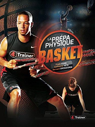 La prépa physique basket par Frank Kuhn;Guillaume Veta;Bernard Grosgeorge
