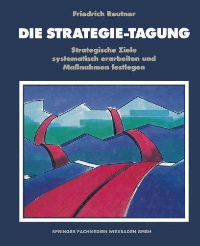 Die Strategie-Tagung: Strategische Ziele systematisch erarbeiten und Maßnahmen festlegen (Ziel Ausrichtung)