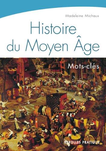 Histoire du Moyen Age - Madeleine Michaux