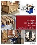 Fabriquer ses meubles avec une machin...
