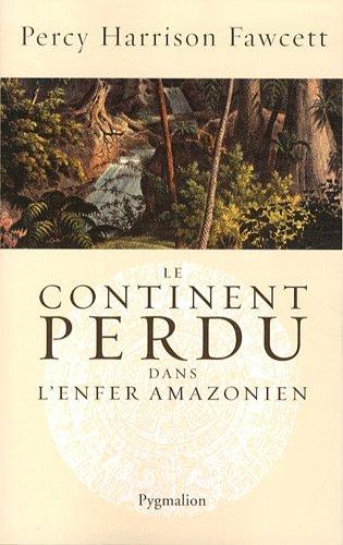 Le continent perdu dans l'enfer amazonien