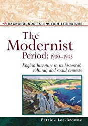 The Modernist Period 1900-1945 (Backgrounds to English Literature)