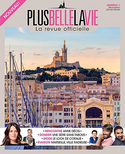Plus Belle la Vie - La revue officielle - numéro 1 par Collectif
