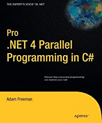 Pro .NET 4 Parallel Programming in C# (Expert's Voice in .NET) by Adam Freeman (2010-05-27)
