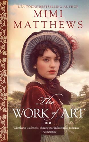 The Work of Art: A Regency Romance by [Matthews, Mimi]