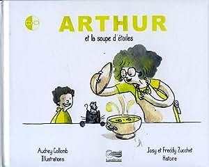 Arthur et la Soupe d'Etoiles (Livre+CD (CD Offert)