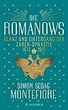 Die Romanows: Glanz und Untergang der Zarendynastie 1613-1918 von Simon Sebag Montefiore