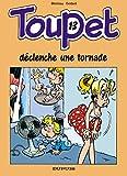 Toupet, tome 13 : Toupet déclenche une tornade