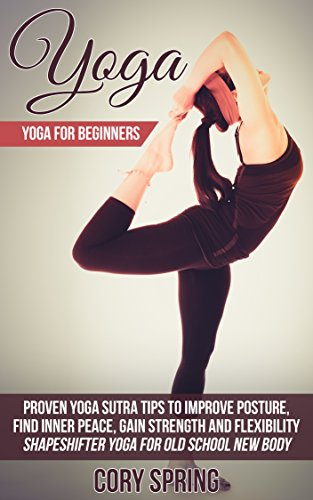 Yoga: Yoga For Beginners: Proven Yoga Sutra Tips To Improve ...