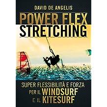 Power Flex Stretching - Super Flessibilità e Forza per il Windsurf e il Kitesurf